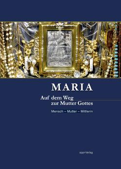 Maria – Auf dem Weg zur Mutter Gottes von Schmitt,  Thomas, Valles Fernandez,  David