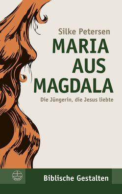 Maria aus Magdala von Petersen,  Silke