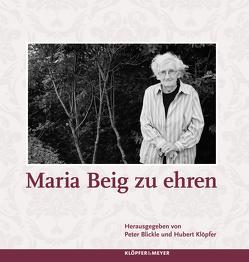 Maria Beig zu ehren von Blickle,  Peter, Klöpfer,  Hubert