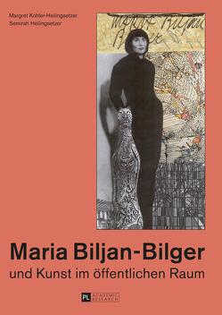 Maria Biljan-Bilger und Kunst im öffentlichen Raum von Heilingsetzer,  Semirah, Kohler-Heilingsetzer,  Margret