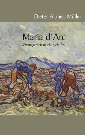 Maria d'Arc von Müller,  Dieter Alpheo
