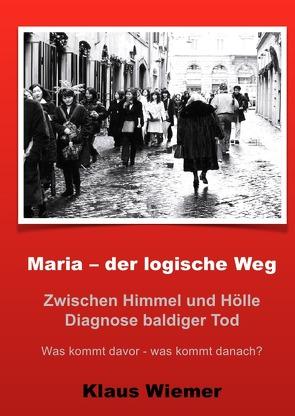 Maria – der logische Weg von Wiemer,  Klaus