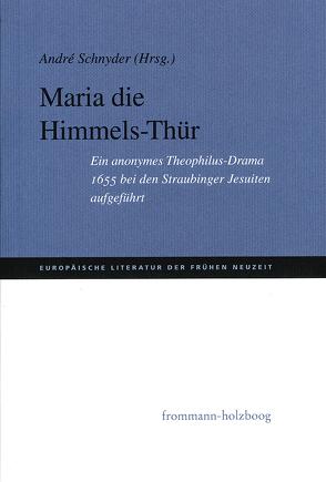 Maria Die Himmels-Thür von Ammann,  Andreas, Roloff,  Hans-Gert, Schnyder,  André, Wagniart,  Anne
