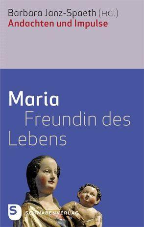 Maria – Freundin des Lebens von Janz-Spaeth,  Barbara