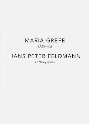 Maria Grefe – 12 Entwürfe, Hans Peter Feldmann – 12 Photographien von Fehn,  Ivonne