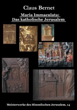 Maria Immaculata: Das katholische Himmlische Jerusalem von Bernet,  Claus