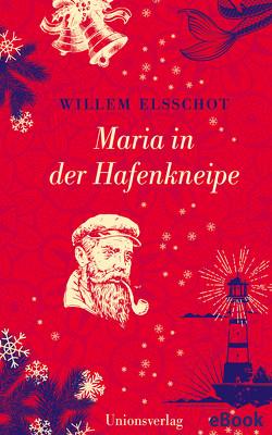Maria in der Hafenkneipe von Busse,  Gerd, Elsschot,  Willem