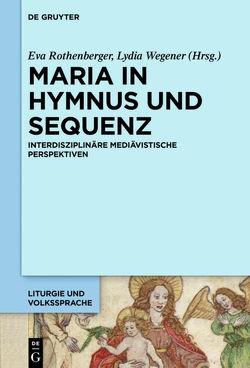 Maria in Hymnus und Sequenz von Rothenberger,  Eva, Wegener,  Lydia