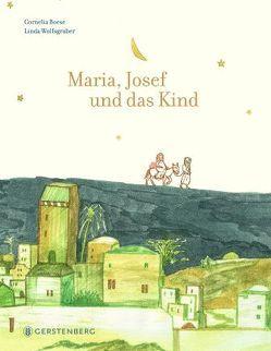 Maria, Josef und das Kind von Boese,  Cornelia, Wolfsgruber,  Linda
