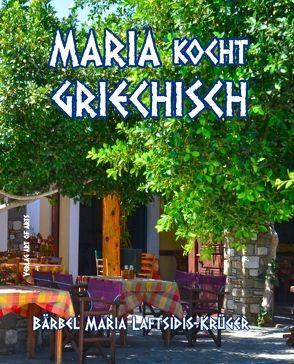 Maria kocht Griechisch von Laftsidis-Krüger,  Bärbel Maria