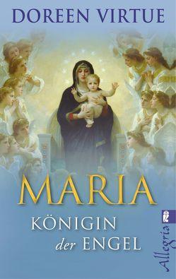 Maria – Königin der Engel von Hansen,  Angelika, Virtue,  Doreen
