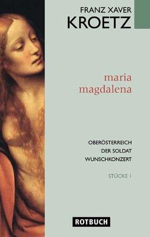 Maria Magdalena von Kroetz,  Franz X