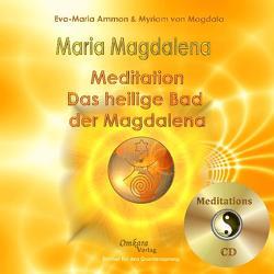 Maria Magdalena – Das heilige Bad der Magdalena von Ammon,  Eva-Maria