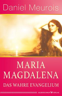 Maria Magdalena – das wahre Evangelium von Meurois,  Daniel