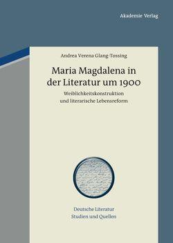 Maria Magdalena in der Literatur um 1900 von Glang-Tossing,  Andrea Verena