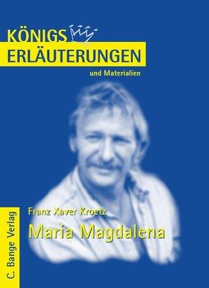 Maria Magdalena von Franz Xaver Kroetz. von Kroetz,  Franz Xaver, Möckel,  Magret