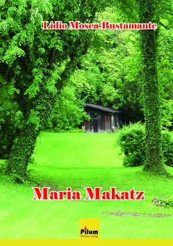 Maria Makatz von Mosca-Bustamante,  Lidio