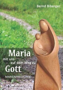 Maria – mit uns auf dem Weg zu Gott von Biberger,  Bernd
