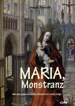 Maria, Monstranz von Overath,  Joseph