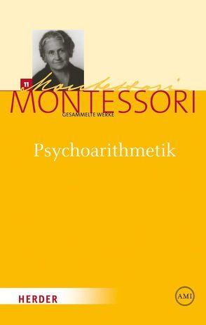 Maria Montessori – Gesammelte Werke / Psychoarithmetik von Baumann,  Harold, Montessori,  Maria