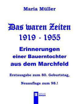 Maria Müller: Das waren Zeiten 1919 – 1955 von Müller,  Hermann
