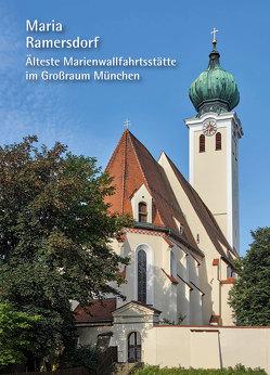 Maria Ramersdorf – Älteste Marienwallfahrtsstätte im Großraum München von Altmann,  Lothar, Steidle,  Martina