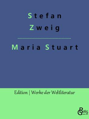 Maria Stuart von Zweig,  Stefan