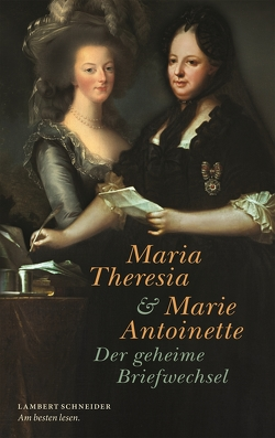 Maria Theresia und Marie Antoinette von Christoph,  Paul