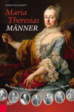 Maria Theresias Männer von Egghardt,  Hanne
