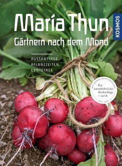 Maria Thun – Gärtnern nach dem Mond von Thun,  Maria