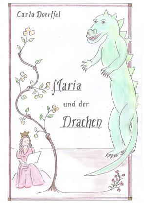 Maria und der Drachen von Doerffel,  Carla, Doerffel,  Wolfram