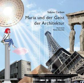 Maria und der Geist der Architektur von Blaschke,  Maren, Carbon,  Sabine