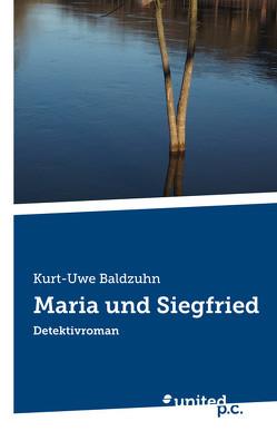 Maria und Siegfried von Baldzuhn,  Kurt-Uwe