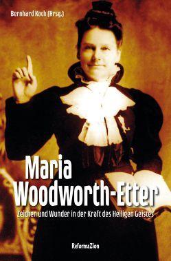 Maria Woodworth-Etter von Koch,  Bernhard