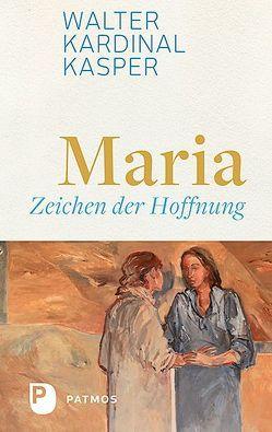 Maria – Zeichen der Hoffnung von Kasper,  Walter Kardinal