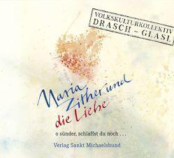 Maria, Zither und die Liebe von Drasch,  Monika, Glasl,  Georg, Michl,  Reinhard