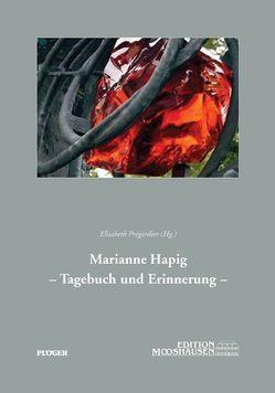 Marianne Hapig – Tagebuch und Erinnerung von Hapig,  Marianne, Oberdorfer,  Max, Prégardier,  Elisabeth