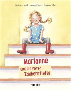 Marianne und die roten Zauberstiefel von Hengl,  Marianne, Kilian,  Svetlana, Kramer,  Irmgard