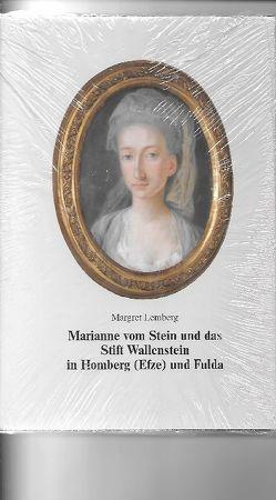Marianne vom Stein und das Stift Wallenstein zu Homberg /Efze und Fulda von Lemberg,  Margret
