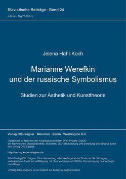 Marianne Werefkin und der russische Symbolismus von Hahl-Koch,  Jelena