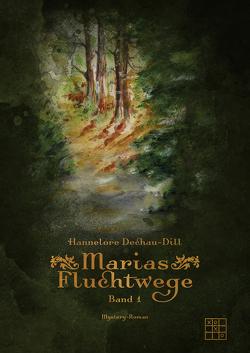 Marias Fluchtwege von Dechau-Dill,  Hannelore