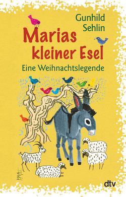 Marias kleiner Esel von Mende-Kurz,  Heide, Nordmann-Mörike,  Katja, Sehlin,  Gunhild