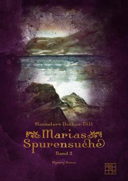 Marias Spurensuche von Dechau-Dill,  Hannelore