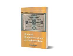 Mariazell, Mariazellerland und Mariazellerbahn von Artl,  Gerhard, Gröger,  Roman Hans, Gürtlich,  Gerhard H.
