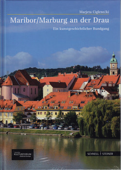 Maribor/Marburg an der Drau von Ciglenecki,  Marjeta