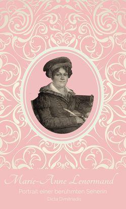 Marie-Anne Lenormand von Dimitriadis,  Dicta, Igges,  Kornelia