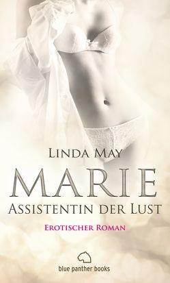 Marie – Assistentin der Lust | Erotischer Roman (Assistentin, Blowjob, Fantasien, Halterlose Strumpfhose, Kopfkino) von May,  Linda