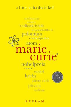 Marie Curie. 100 Seiten von Schadwinkel,  Alina