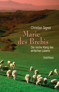 Marie des Brebis von Signol,  Christian, Tramm,  Corinna
