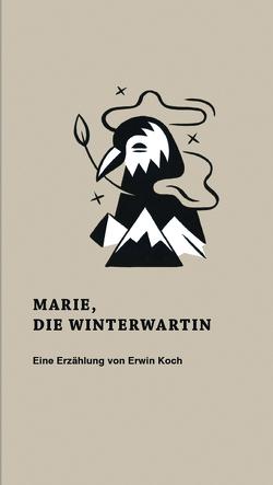Marie, die Winterwartin von Koch,  Erwin
